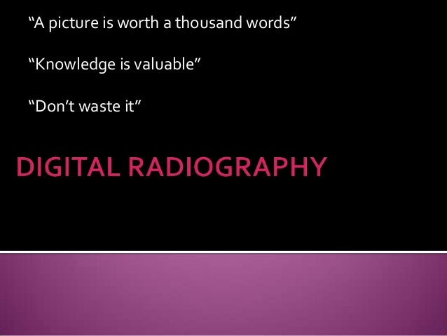 """""""A picture is worth a thousand words""""""""Knowledge is valuable""""""""Don't waste it"""""""