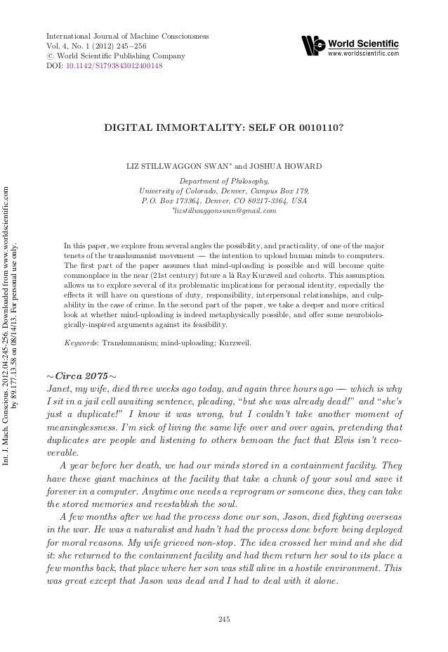DIGITAL IMMORTALITY: SELF OR 0010110? LIZ STILLWAGGON SWAN* and JOSHUA HOWARD Department of Philosophy, University of Colo...