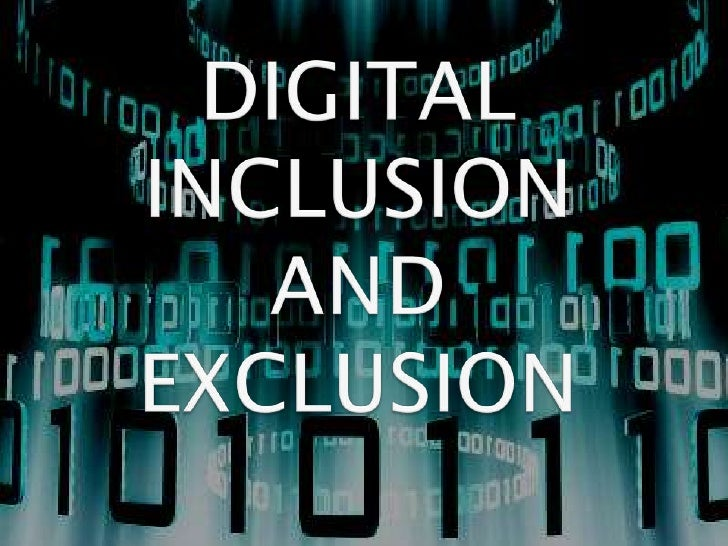 Digital inclusion and exclusion