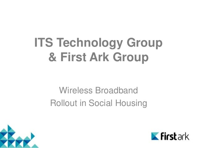 ITS Technology Group & First Ark Group Wireless Broadband Rollout in Social Housing