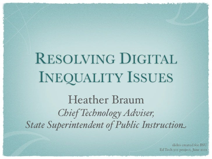 RESOLVING DIGITAL  INEQUALITY ISSUES           Heather Braum        Chief Technology Adviser,State Superintendent of Publi...