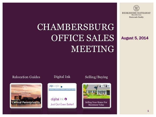 August 5, 2014 1 CHAMBERSBURG OFFICE SALES MEETING Relocation Guides Digital Ink Selling/Buying