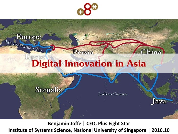 Digital Innovation in Asia                     Benjamin Joffe | CEO, Plus Eight Star Institute of Systems Science, Nationa...
