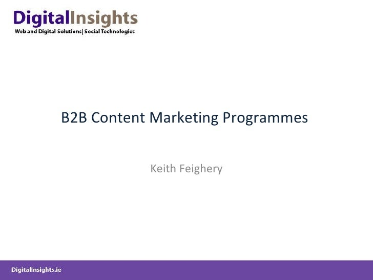 B2B Content Marketing Programmes  Keith Feighery
