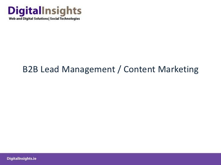 B2B Lead Management / Content Marketing<br />