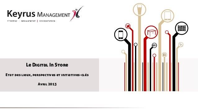 M           Le Digital In StoreEtat des lieux, perspectives et initiatives-clés                  Avril 2013