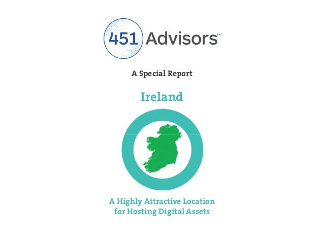 Extracts from Why Ireland to Host your Digital Assets, Primary Research by 451 Advisors