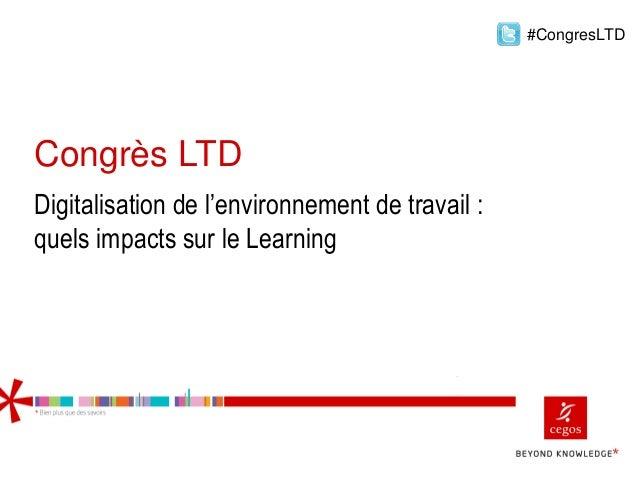 Digitalisation de l'environnement de travail : quels impacts sur le Learning #CongresLTD Congrès LTD