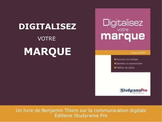 DIGITALISEZ VOTRE  MARQUE  Un livre de Benjamin Thiers sur la communication digitale Éditions Studyrama Pro