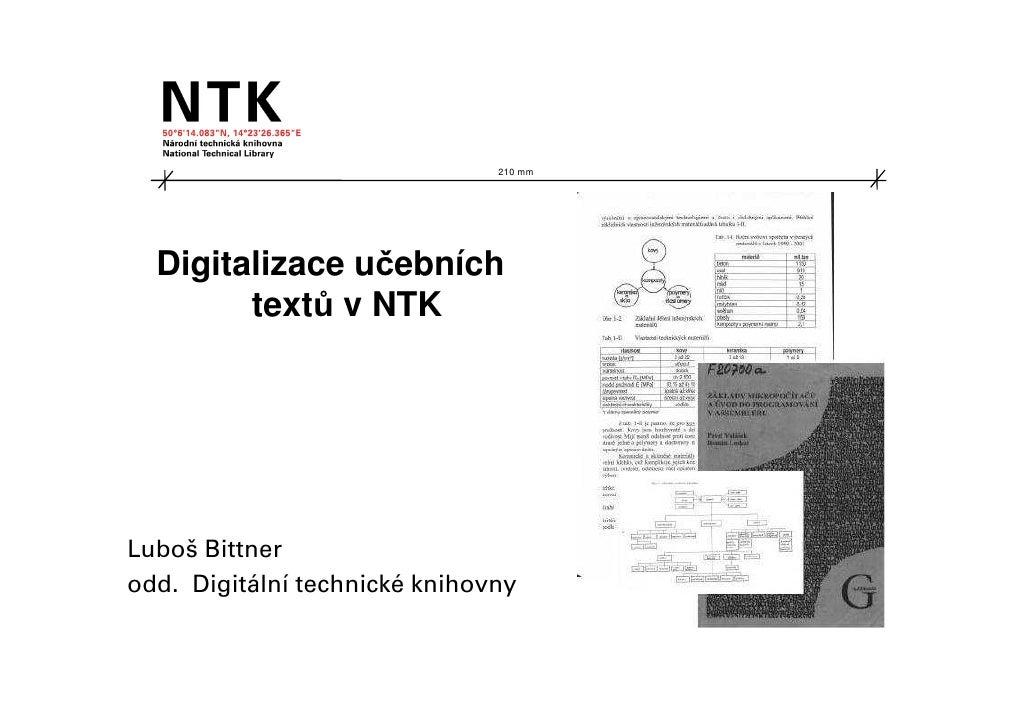210 mm       Digitalizace učebních         textů v NTK     Luboš Bittner odd. Digitá