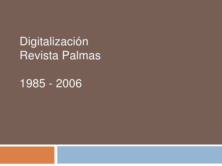 Digitalización Revista Palmas  1985 - 2006