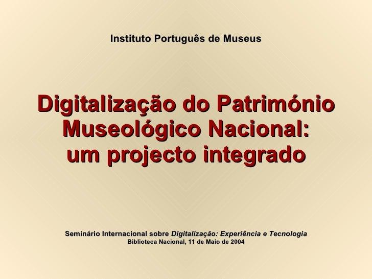 Digitalização Do Património Museológico Nacional