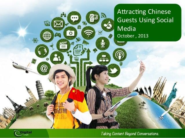 """A""""rac&ng  Chinese   Guests  Using  Social   Media   October  ,  2013"""