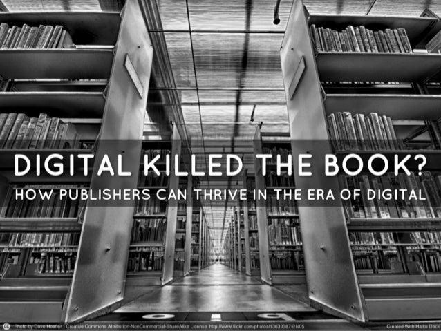 Digital killed the book?