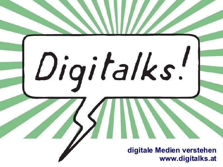 digitale Medien verstehen www.digitalks.at