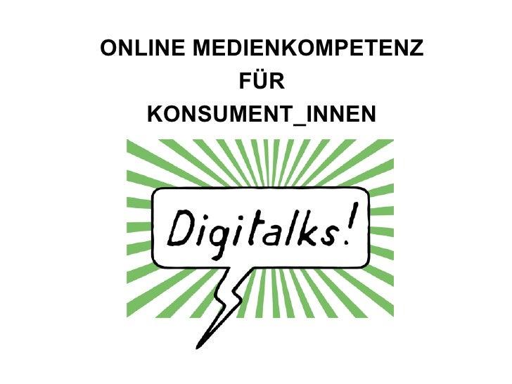 """Online Medienkompetenz für KonsumentInnen """"wie blogge ich"""""""