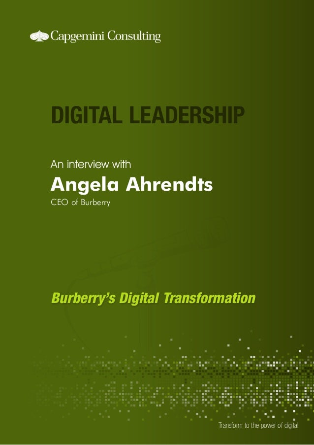 An interview with  Angela Ahrendts CEO of Burberry  Burberry's Digital Transformation  Transform to the power of digital