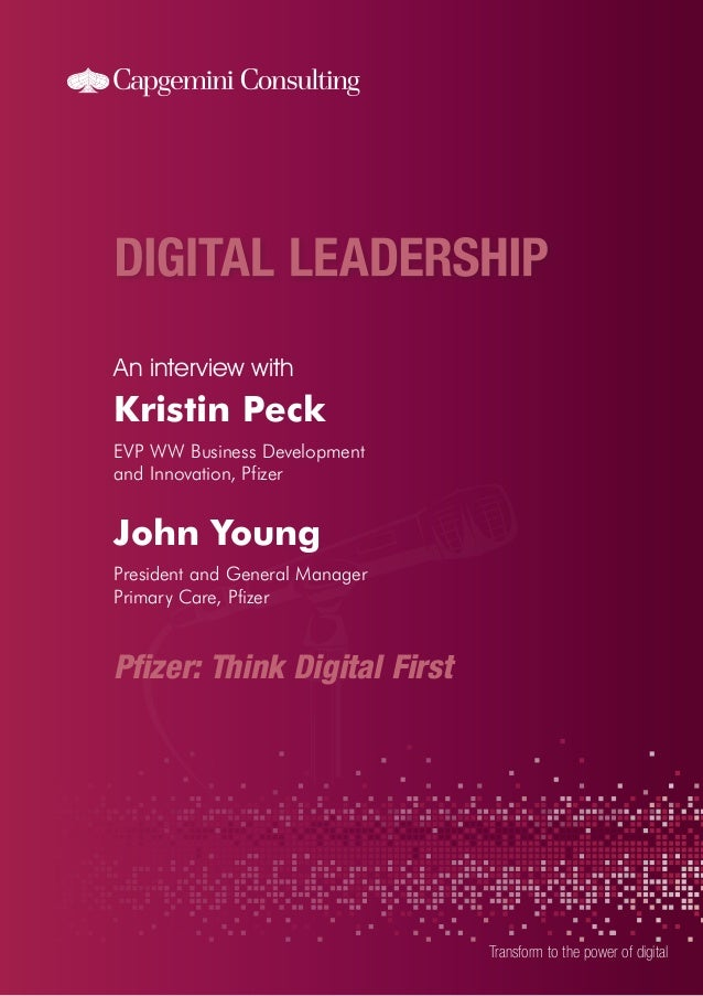 An interview with  Kristin Peck EVP WW Business Development and Innovation, Pfizer  John Young President and General Manag...