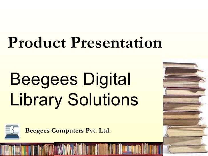 Beegees  Computers Pvt. Ltd. Product Presentation   Beegees Digital Library Solutions