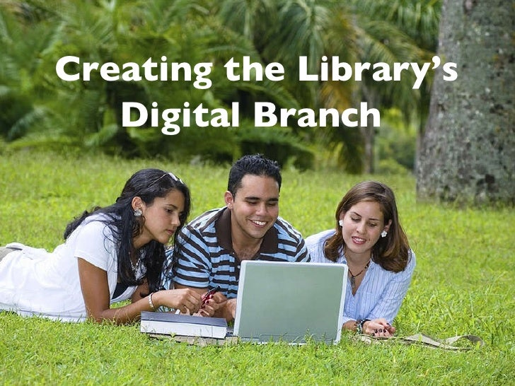 Creating the Library's Digital Branch