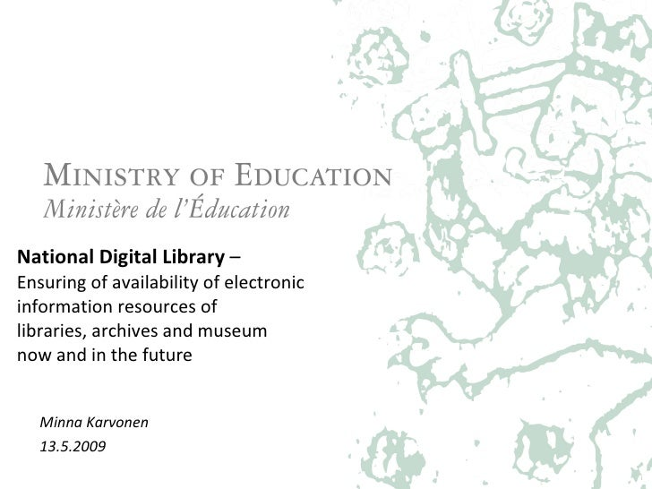 National Digital Library  –  Ensuring of availability of electronic  information resources of  libraries, archives and mus...