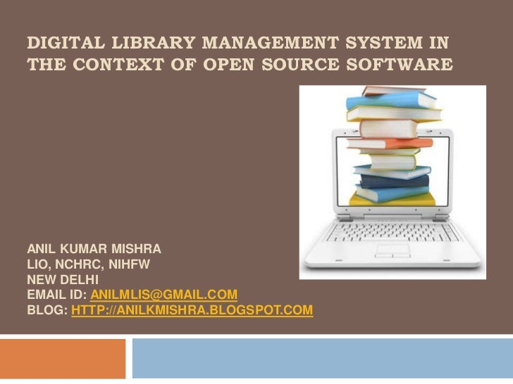 Digital library management system in the context of oss   anil mishra