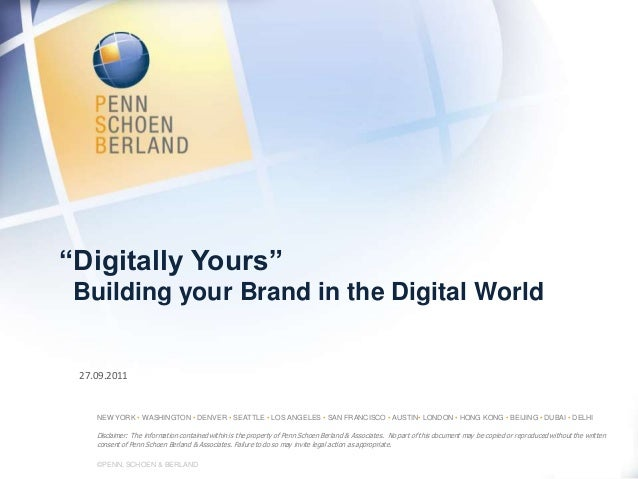 """""""Digitally Yours"""" Building your Brand in the Digital World 27.09.2011    NEW YORK • WASHINGTON • DENVER • SEATTLE • LOS AN..."""
