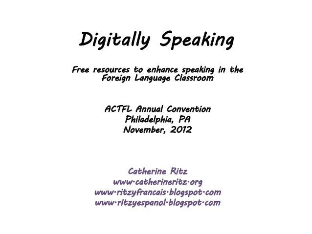 Digitally Speaking  - ACTFL Conference 2012