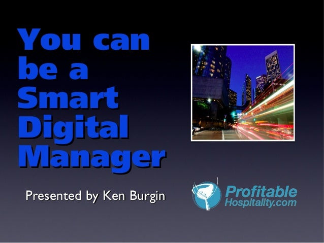 Be a Smart Digital ManagerBe