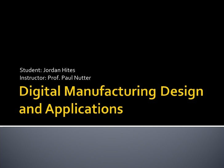 Digital Manufacturing Design And Applications