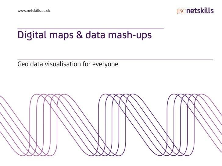 Digital maps & data mash ups