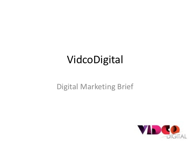 VidcoDigitalDigital Marketing Brief