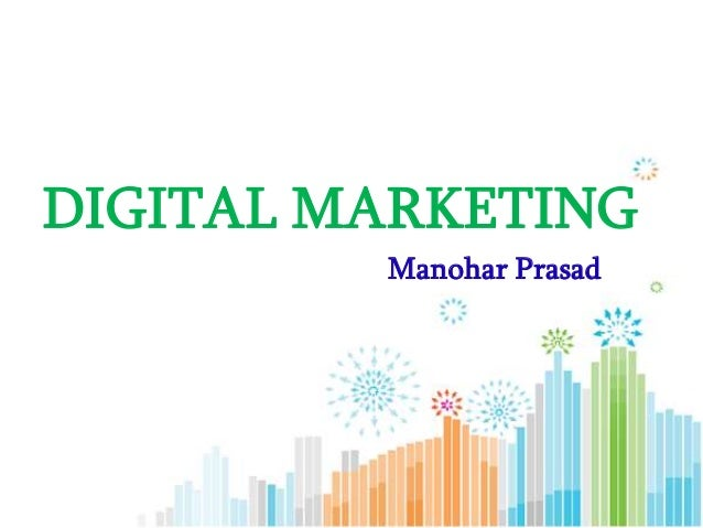 DIGITAL MARKETING         Manohar Prasad