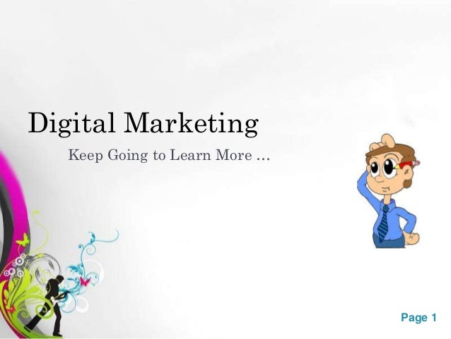 Digital Marketing  Keep Going to Learn More …               Free Powerpoint Templates   Page 1
