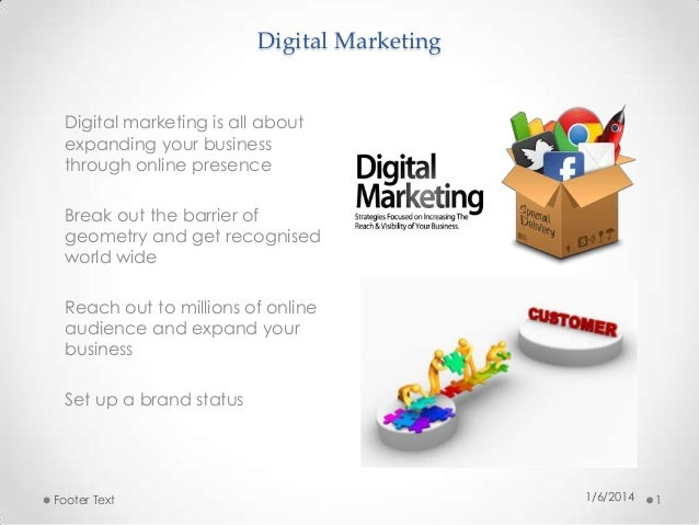 Digital Marketing Digital marketing is all about expanding your business through online presence Break out the barrier of ...