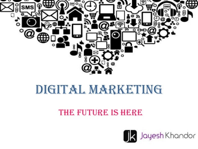 Digital marketing The future is here