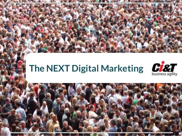 The Next Digital Marketing- Digital Pharma presentation by Ci&T and Google