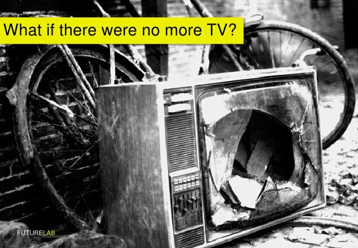 What if there were no more TV?<br />FUTURELAB<br />