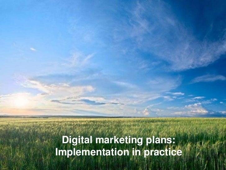 Digital marketing plans:Implementation in practice