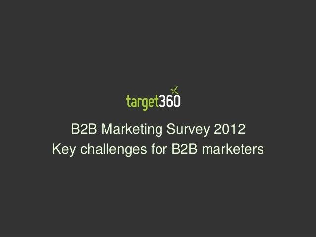 B2B Marketing Survey 2012Key challenges for B2B marketers