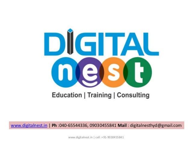 www.digitalnest.in | Ph :040-65544336, 09030455841 Mail : digitalnesthyd@gmail.com www.digitalnest.in | cell :+91-90304558...