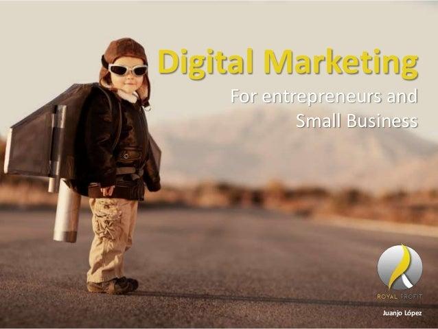 Digital Marketing For entrepreneurs and Small Business Juanjo López