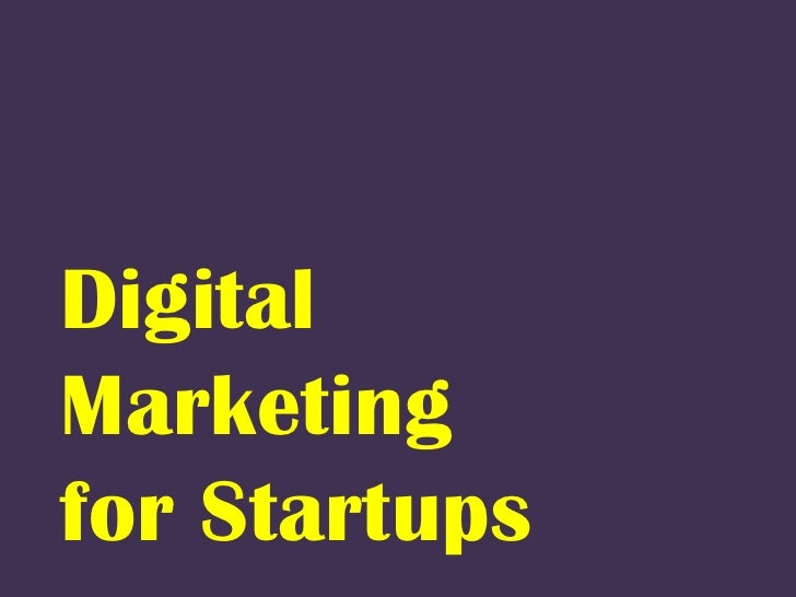 Digital Marketing <br />for Startups<br />