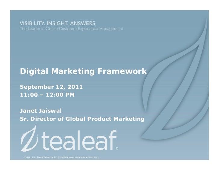 Digital Marketing FrameworkSeptember 12, 201111:00 – 12:00 PMJanet JaiswalSr. Director of Global Product Marketing © 1999 ...