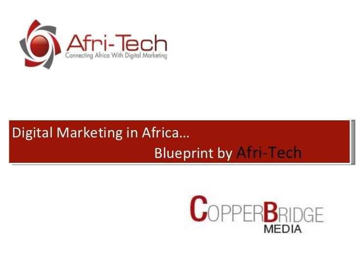 Digital Marketing in Africa… Blueprint by  Afri-Tech