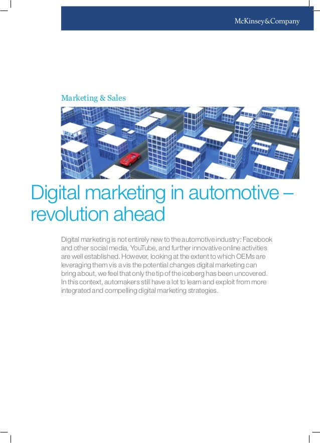 Marketing & Sales Digital marketing in automotive – revolution ahead Digital marketing is not entirely new to the automoti...