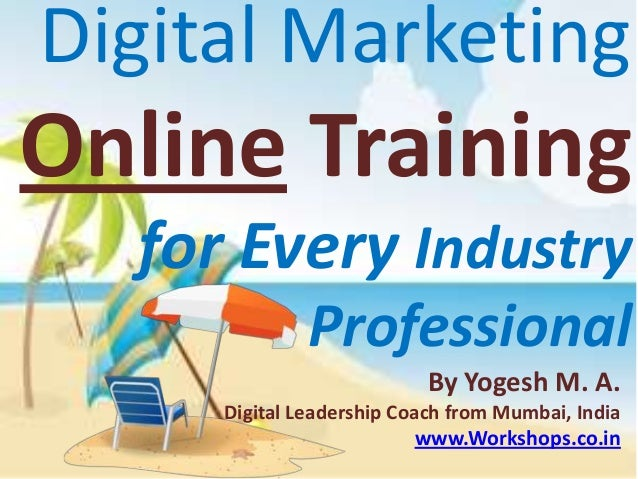 Digital MarketingOnline Training  for Every Industry              Professional                           By Yogesh M. A.  ...