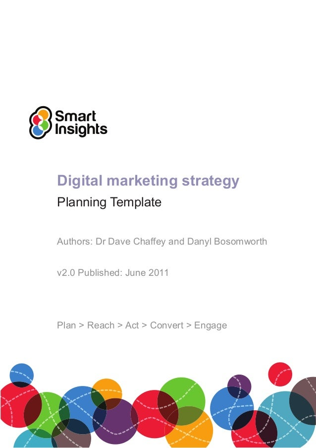 Digital marketing strategyPlanning TemplateAuthors: Dr Dave Chaffey and Danyl Bosomworthv2.0 Published: June 2011Plan > Re...