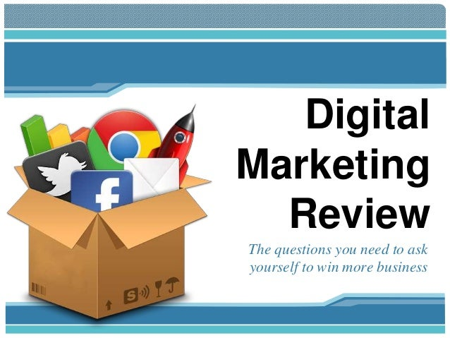 Digital Marketing Review The questions you need to ask yourself to win more business