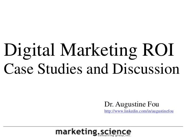 Digital Marketing ROI Case Studies by Augustine Fou